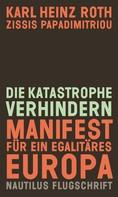 Karl Heinz Roth: Die Katastrophe verhindern ★★★★