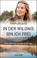 Miriam Lancewood: In der Wildnis bin ich frei ★★★★