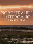 Ernst Helm: Nordstrands Untergang