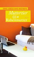Sonja Liebsch: Muttertier @n Rabenmutter ★★★★