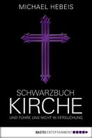 Michael Hebeis: Schwarzbuch Kirche ★★★★