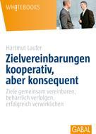 Hartmut Laufer: Zielvereinbarungen kooperativ, aber konsequent