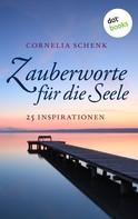 Cornelia Schenk: Zauberworte für die Seele ★★★