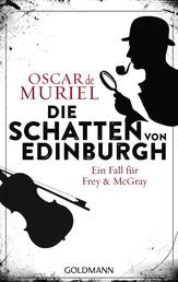 Die Schatten von Edinburgh - Ein Fall für Frey & McGray