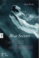 Anna Banks: Blue Secrets - Der Kuss des Meeres ★★★★★