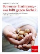 Marianne Botta: Bewusste Ernährung - was hilft gegen Krebs? ★★★★