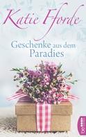 Katie Fforde: Geschenke aus dem Paradies ★★★★