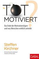 Steffen Kirchner: Totmotiviert? ★★★★