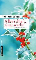 Katrin Rodeit: Alles schläft, einer wacht! ★★★★