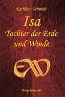 Kathleen Schmidt: Isa - Tochter der Erde und Winde ★★★