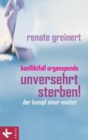 Renate Greinert: Unversehrt sterben! ★★★★