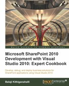 Balaji Kithiganahalli: Microsoft SharePoint 2010 Development with Visual Studio 2010: Expert Cookbook
