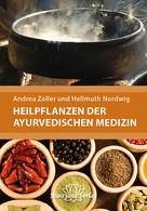 Andrea Zoller: Heilpflanzen der Ayurvedischen Medizin