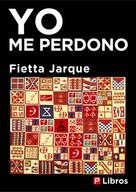 Fietta Jarque: Yo me perdono
