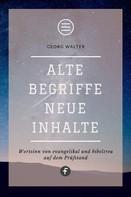 Georg Walter: Alte Begriffe – neue Inhalte