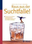 Cornelia Dehner-Rau: Raus aus der Suchtfalle!