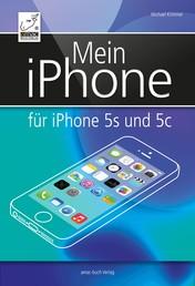 Mein iPhone - Für iPhone 5s und 5c - für iOS 7