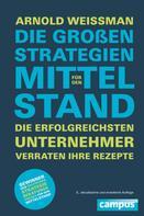 Arnold Weissman: Die großen Strategien für den Mittelstand