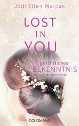 Lost in you. Gefährliches Bekenntnis - Erotischer Roman