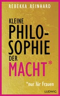 Rebekka Reinhard: Kleine Philosophie der Macht (nur für Frauen) ★★★
