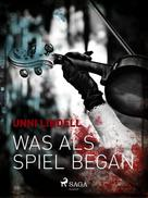 Unni Lindell: Was als Spiel begann ★★★★
