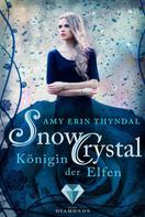 Amy Erin Thyndal: SnowCrystal. Königin der Elfen (Königselfen-Reihe 2) ★★★★★