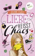 Susanne Oswald: Liebe heißt Chaos ★★★★