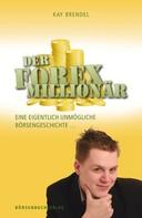Kay Brendel: Der Forex-Millionär ★★★