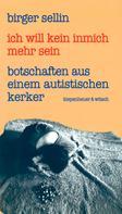 Birger Sellin: Ich will kein Inmich mehr sein