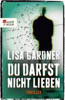 Lisa Gardner: Du darfst nicht lieben ★★★★