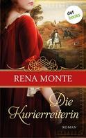 Rena Monte: Die Kurierreiterin ★★★★