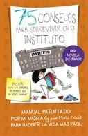 María Frisa: 75 consejos para sobrevivir en el instituto (Serie 75 Consejos 7)