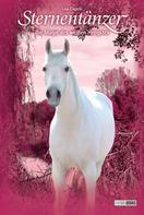 Lisa Capelli: Sternentänzer, Band 24 - Die Magie des weißen Hengstes ★★★★★