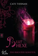 Cate Tiernan: Das Buch der Schatten - Bluthexe ★★★★★