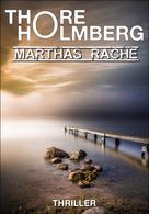 Thore Holmberg: Marthas Rache ★★★★