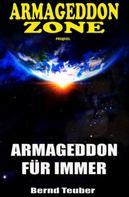 Bernd Teuber: Armageddon Zone: Armageddon für immer