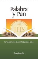 Diego Jaramillo Cuartas: Palabra y Pan