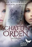 Dana Müller-Braun: SCHATTENORDEN 1.4: Intrigen ★★★★★