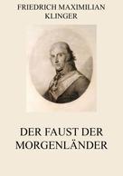 Friedrich Maximilian Klinger: Der Faust der Morgenländer