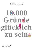 Kathrin Döring: 10.000 Gründe glücklich zu sein ★★★★