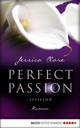 Perfect Passion - Fesselnd - Roman