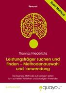 Thomas Friederichs: Leistungsträger suchen und finden: Methodenauswahl und -anwendung ★★★