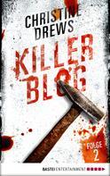 Christine Drews: Killer Blog - Folge 2 ★★★★