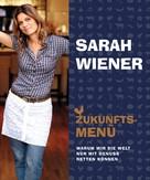 Sarah Wiener: Zukunftsmenü ★★★★