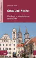 Christoph Seele: Staat und Kirche