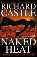 Richard Castle: Castle 2: Naked Heat - In der Hitze der Nacht ★★★★