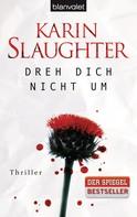 Karin Slaughter: Dreh dich nicht um ★★★★