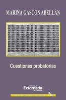Marina Gascón Abellán: Cuestiones probatorias