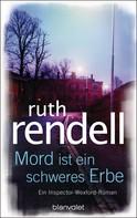 Ruth Rendell: Mord ist ein schweres Erbe ★★★★