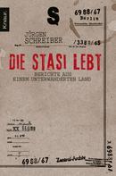Jürgen Schreiber: Die Stasi lebt ★★★★